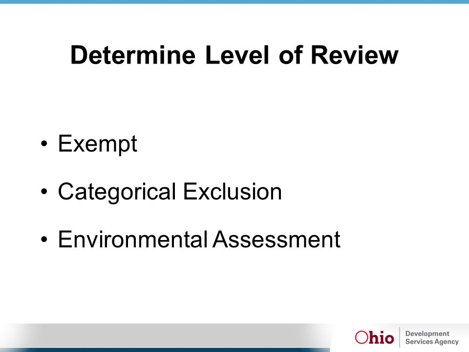 Determine Level of Review Exempt Categorical Exclusion Environmental Assessment