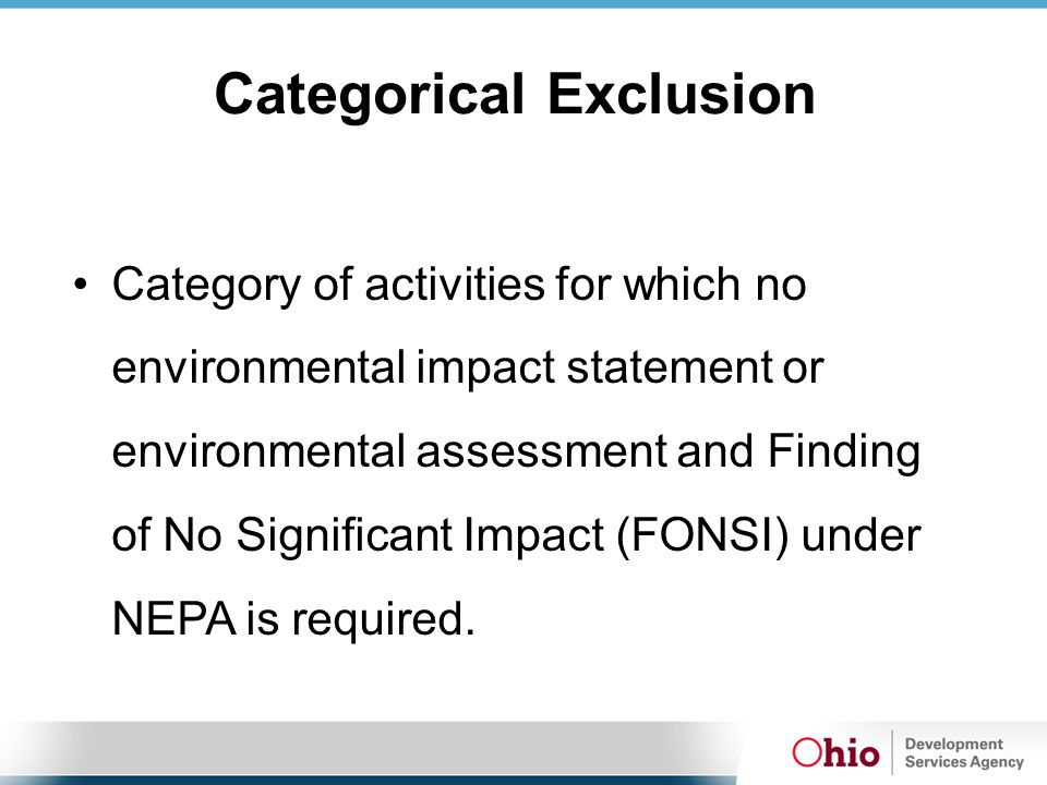 Categorical Exclusion Category of activities for which no environmental impact statement or environmental assessment and Finding of No Significant Imp