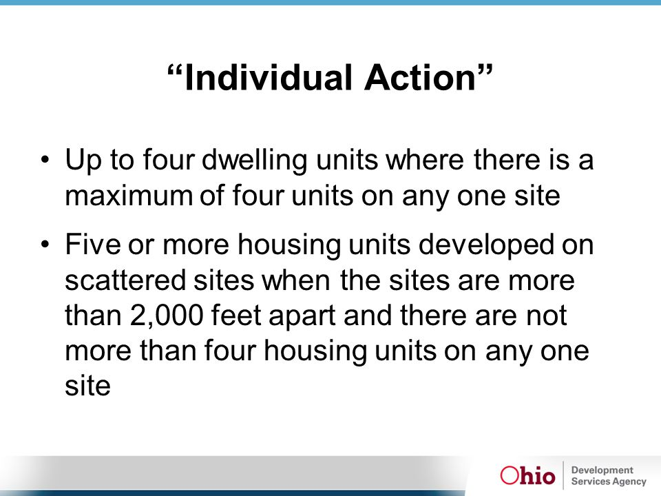 """""""Individual Action"""" Up to four dwelling units where there is a maximum of four units on any one site Five or more housing units developed on scattered"""