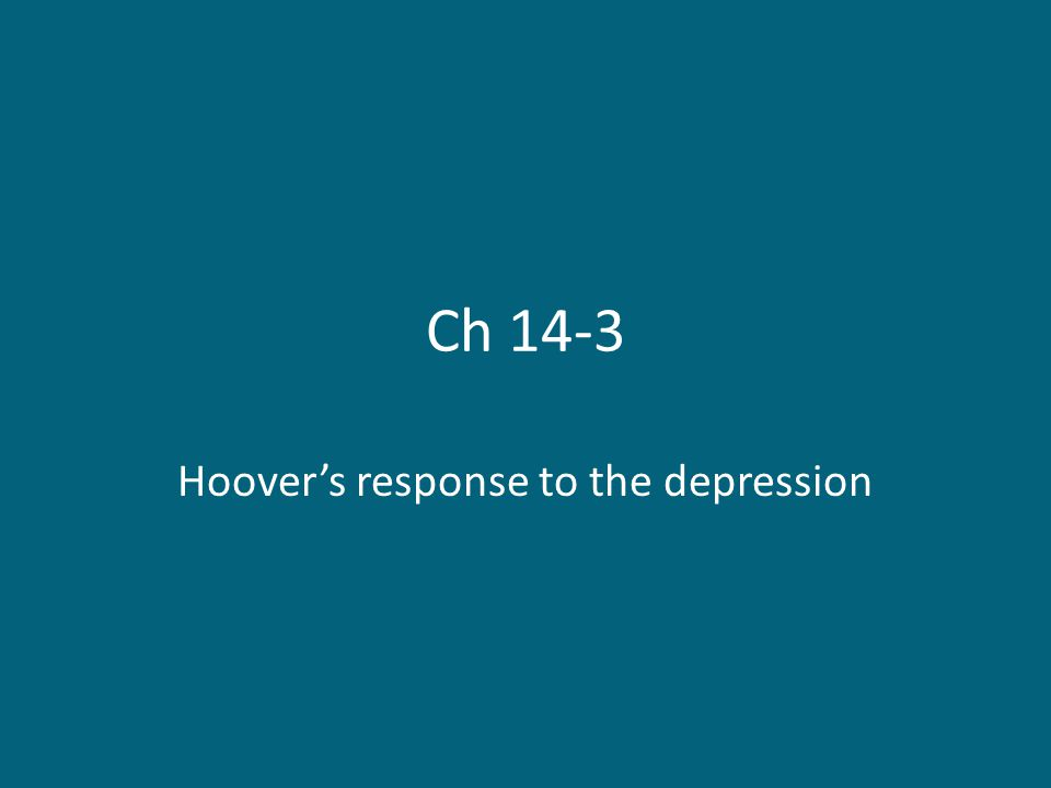 Ch 14-3 Hoover's response to the depression