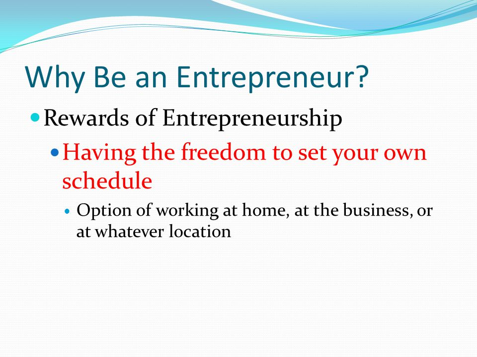 Why Be an Entrepreneur.