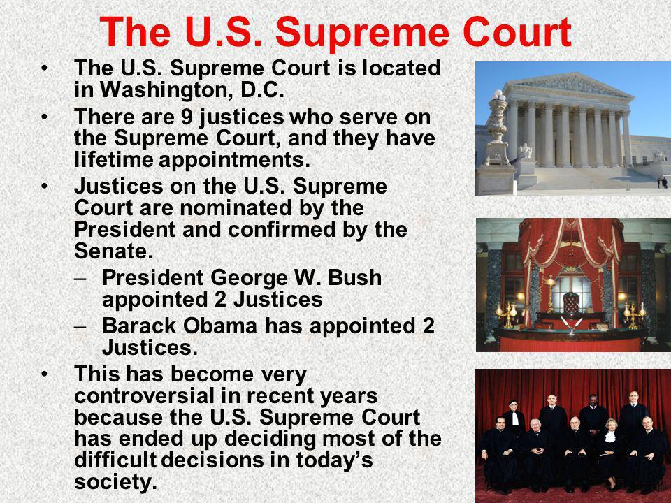 The U.S.Supreme Court The U.S. Supreme Court is located in Washington, D.C.