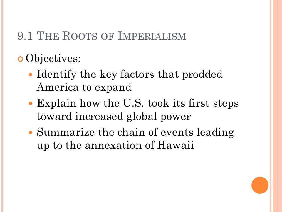 Imperialism: policy by which strong nations extend their political, military, and economic control over weaker territories