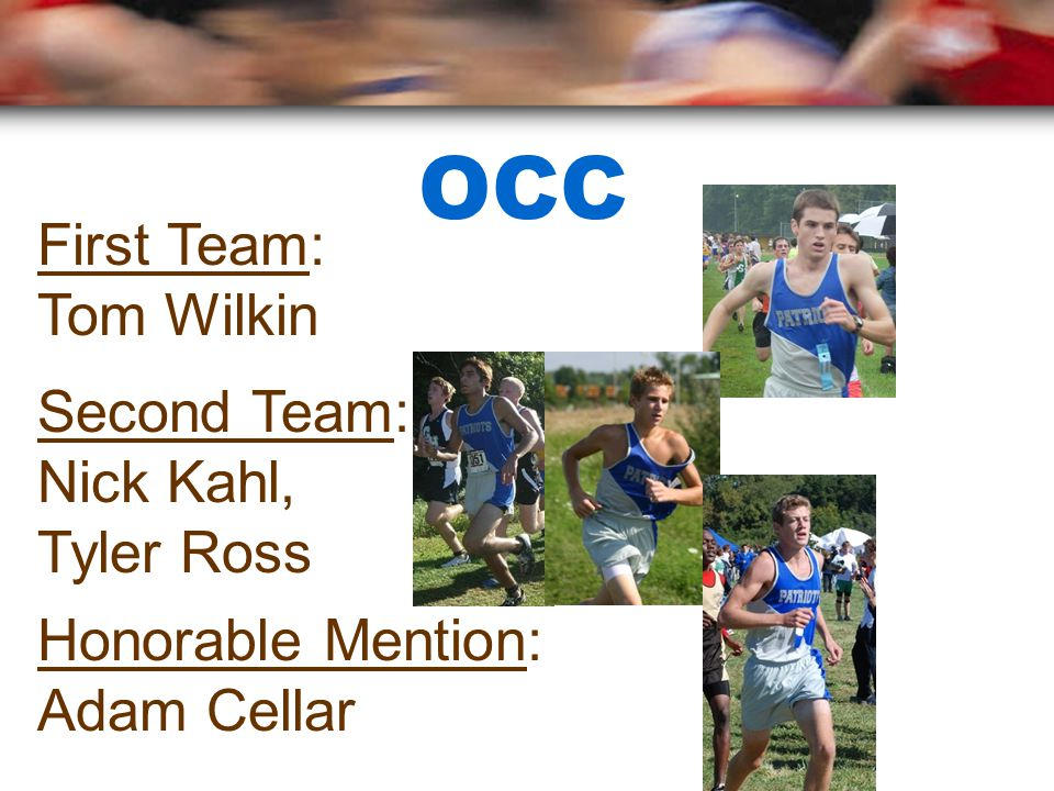 OCC Honorable Mention: Adam Cellar Second Team: Nick Kahl, Tyler Ross First Team: Tom Wilkin