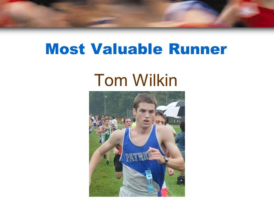 Most Valuable Runner Tom Wilkin
