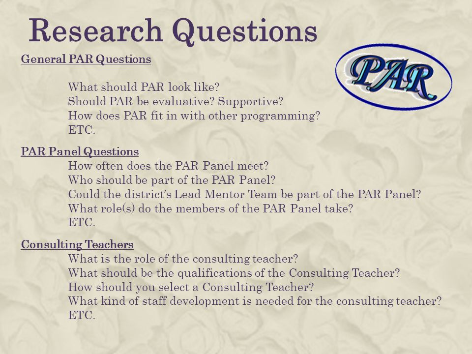Research Questions General PAR Questions What should PAR look like.