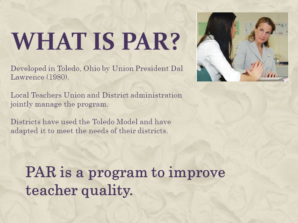 WHAT IS PAR. Developed in Toledo, Ohio by Union President Dal Lawrence (1980).