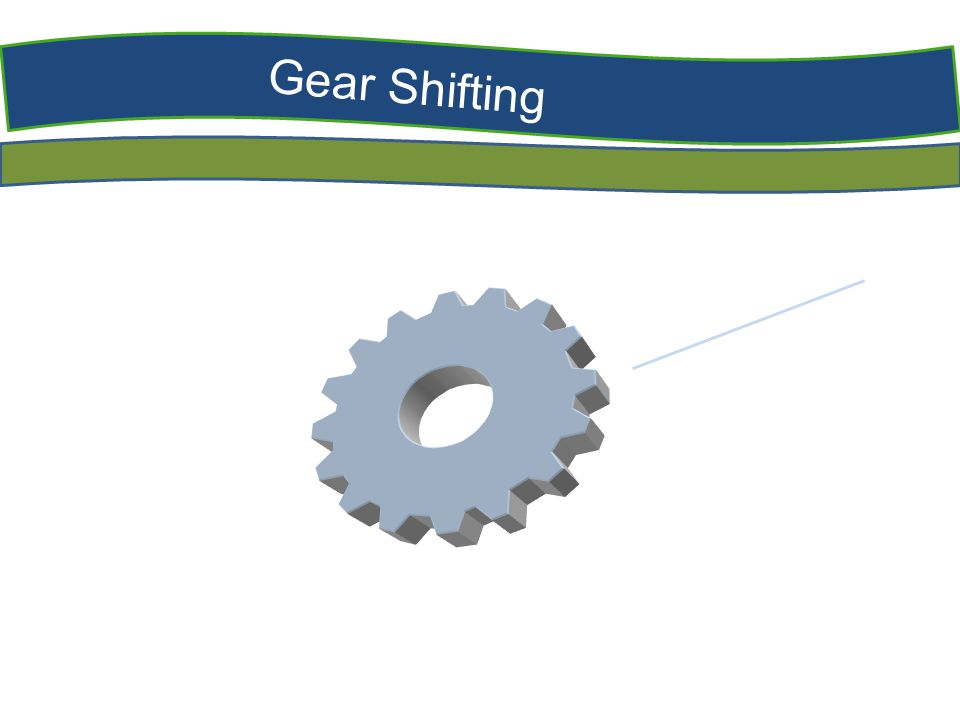 Gear Shifting