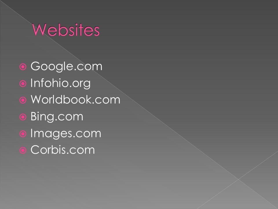  Google.com  Infohio.org  Worldbook.com  Bing.com  Images.com  Corbis.com