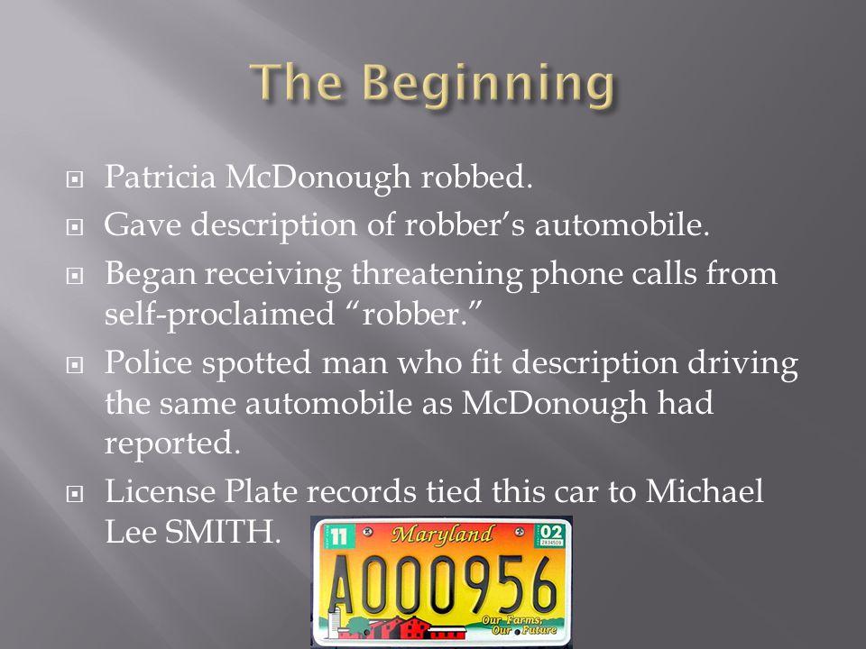  Patricia McDonough robbed.  Gave description of robber's automobile.