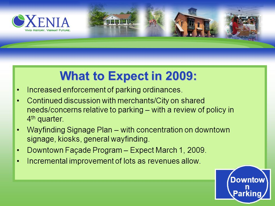 Downtow n Parking What to Expect in 2009: Increased enforcement of parking ordinances.