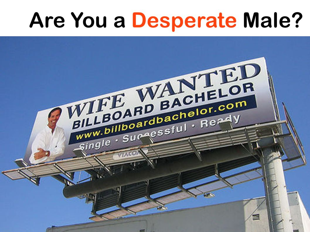 Are You a Desperate Male
