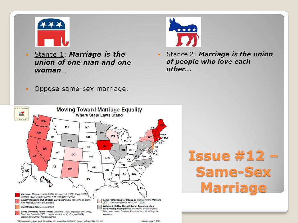 Issue #12 – Same-Sex Marriage Stance 1: Marriage is the union of one man and one woman… Oppose same-sex marriage.