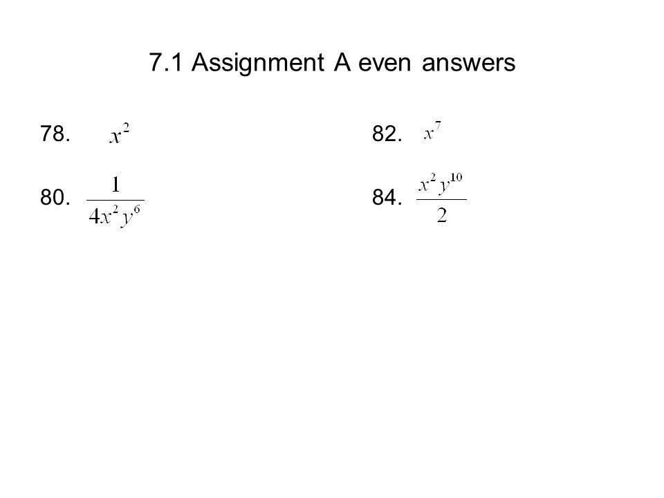 7.1 Assignment A even answers 78. 82. 80. 84.
