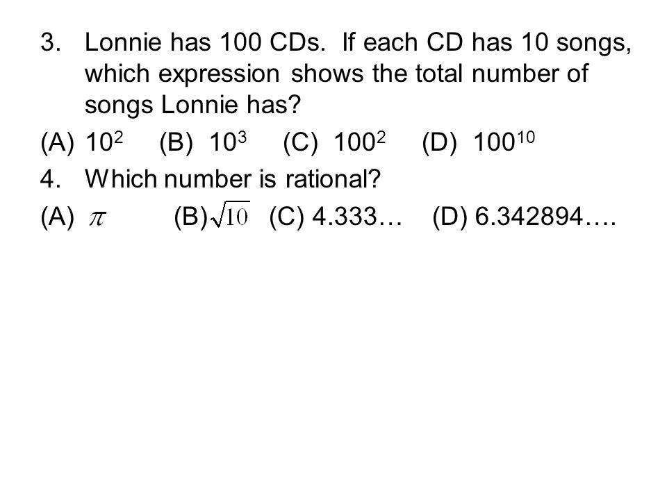 3.Lonnie has 100 CDs.