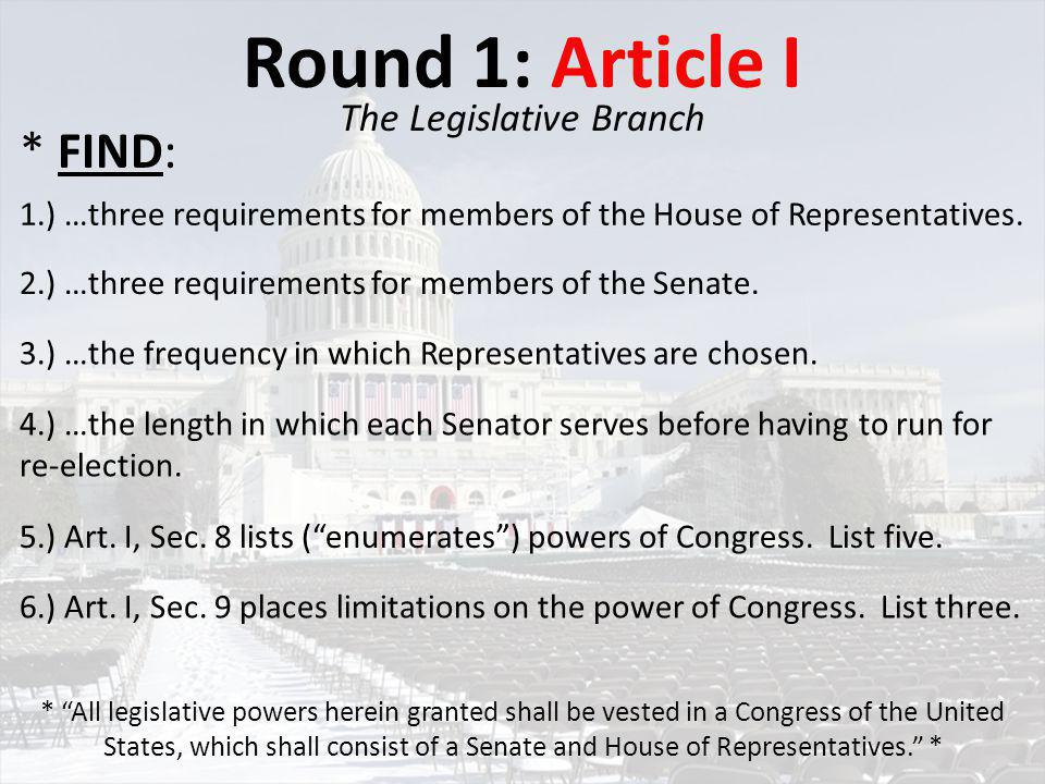 Round 2: Article II The Executive Branch 1.) …three requirements listed for the President and Vice President.