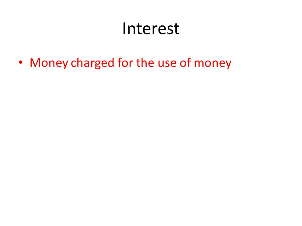 Money charged for the use of money