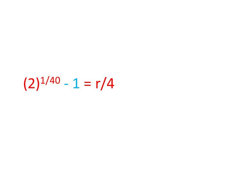 (2) 1/40 - 1 = r/4