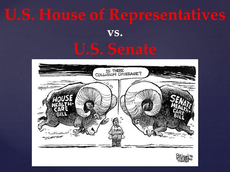 U.S. House of Representatives vs. U.S. Senate
