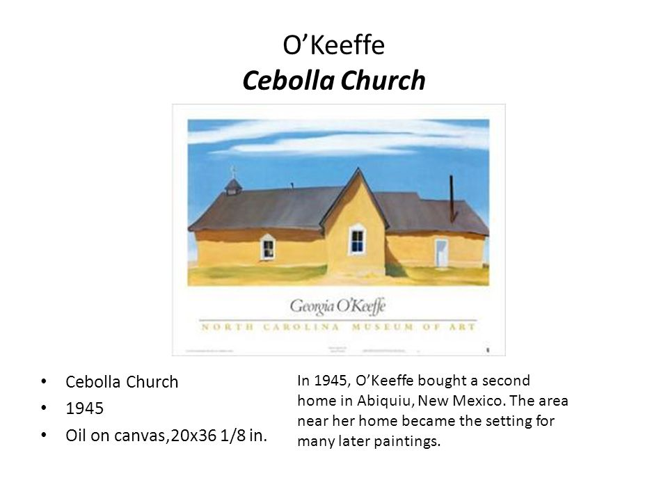 O'Keeffe Cebolla Church Cebolla Church 1945 Oil on canvas,20x36 1/8 in.