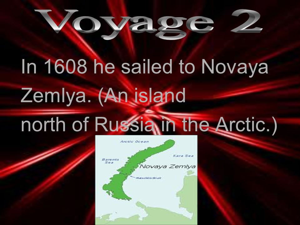 """He made a trip in 1607, looking for a water way to Asia, but instead discovered Jan Mayan Island.( A tiny Island by Greenland.) (His boat """"Half Moon"""")"""