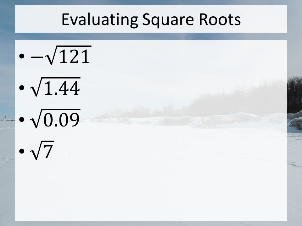 Evaluating Square Roots