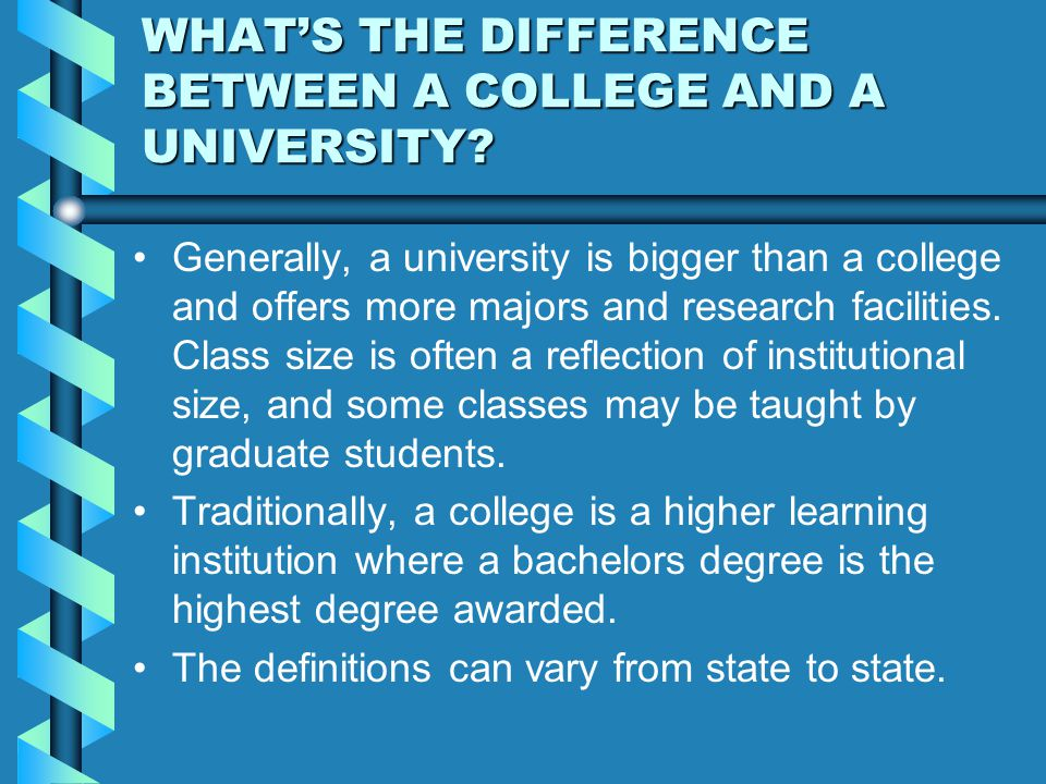 WHAT'S THE DIFFERENCE BETWEEN A COLLEGE AND A UNIVERSITY.
