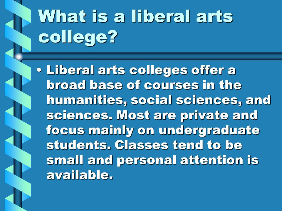 What is a liberal arts college.