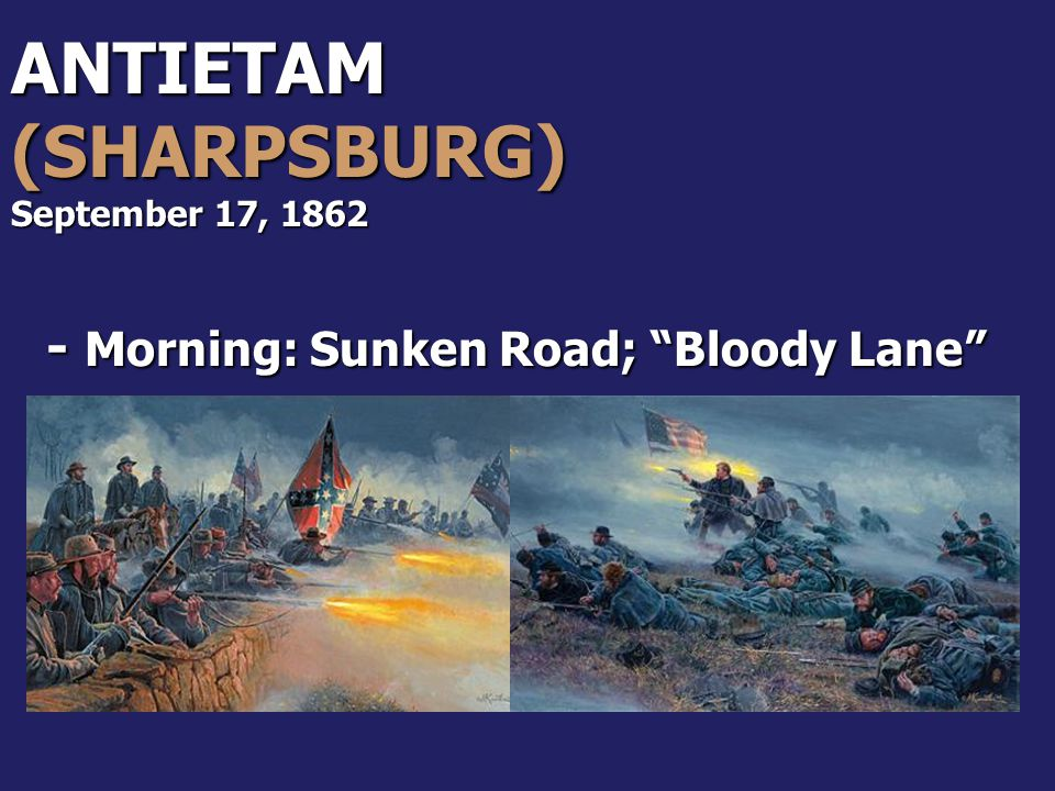 "ANTIETAM (SHARPSBURG) September 17, 1862 - Morning: Sunken Road; ""Bloody Lane"""