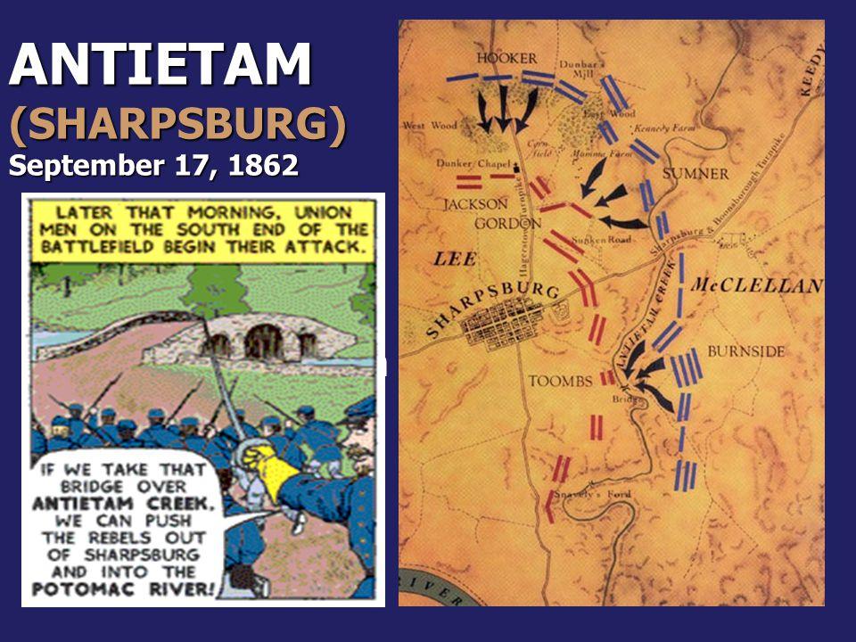 ANTIETAM (SHARPSBURG) September 17, 1862 -A-Afternoon: Rebs hold Burnsides Bridge (4 hrs) then finally retreat!