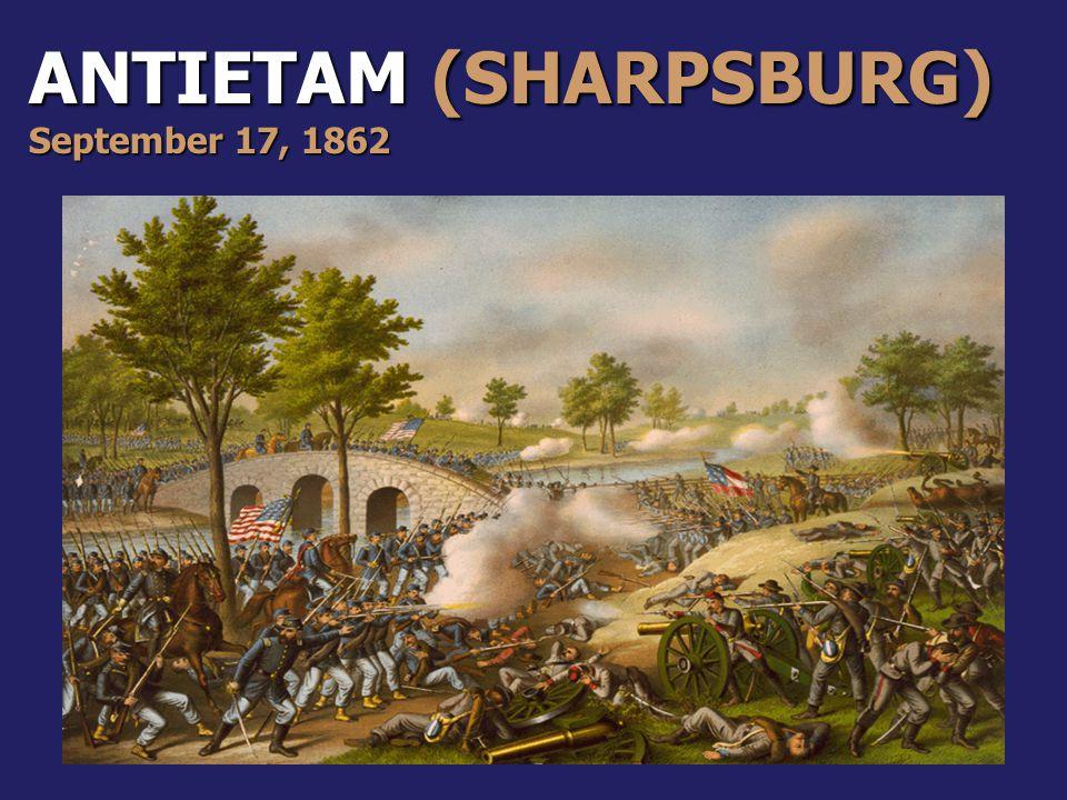 ANTIETAM (SHARPSBURG) September 17, 1862