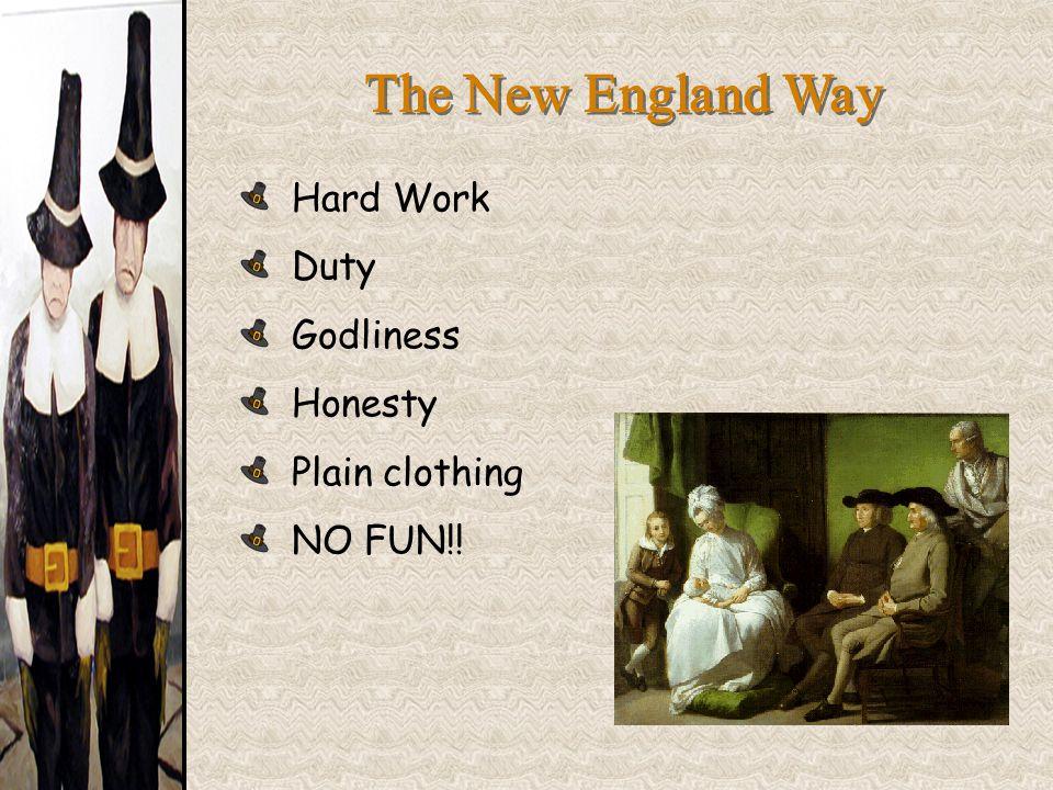 The New England Way Hard Work Duty Godliness Honesty Plain clothing NO FUN!!