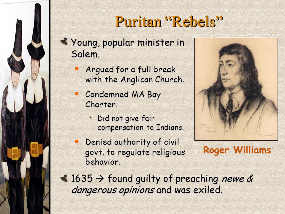 """Puritan """"Rebels"""" Young, popular minister in Salem.  Argued for a full break with the Anglican Church.  Condemned MA Bay Charter. Did not give fair c"""