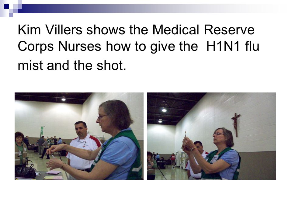 Kim Villers shows the Medical Reserve Corps Nurses how to give the H1N1 flu mist and the shot.