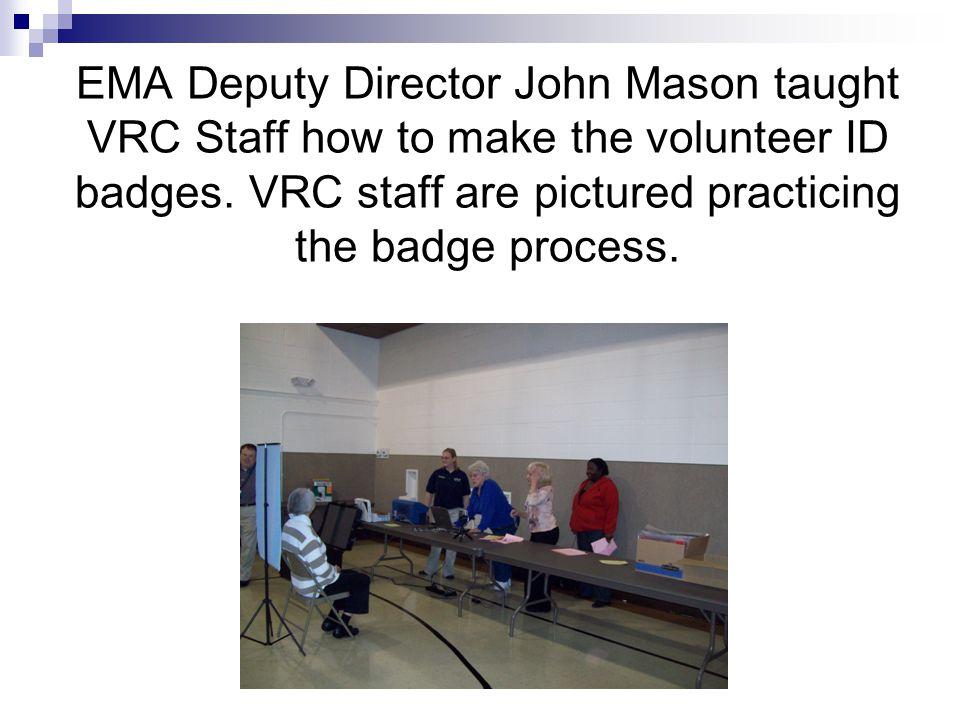 EMA Deputy Director John Mason taught VRC Staff how to make the volunteer ID badges.