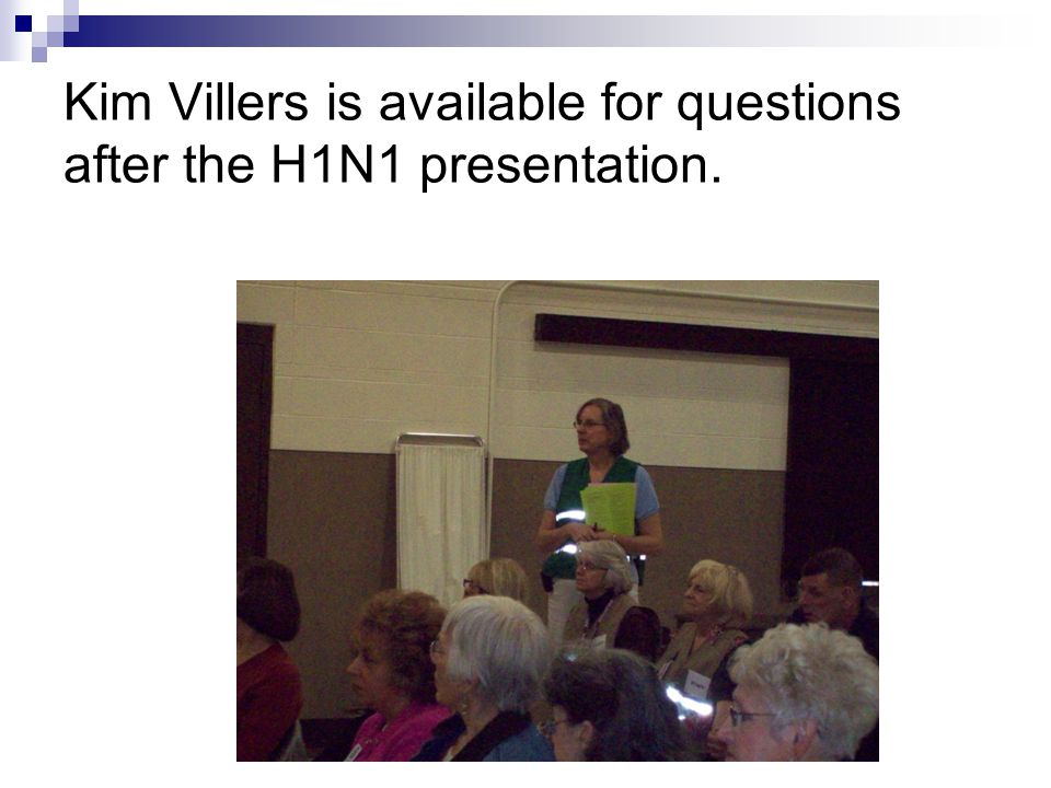 Kim Villers is available for questions after the H1N1 presentation.