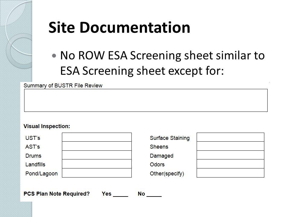 Site Documentation No ROW ESA Screening sheet similar to ESA Screening sheet except for: