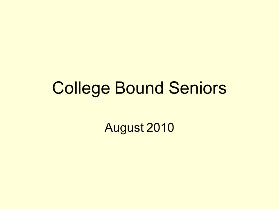 College Bound Seniors August 2010
