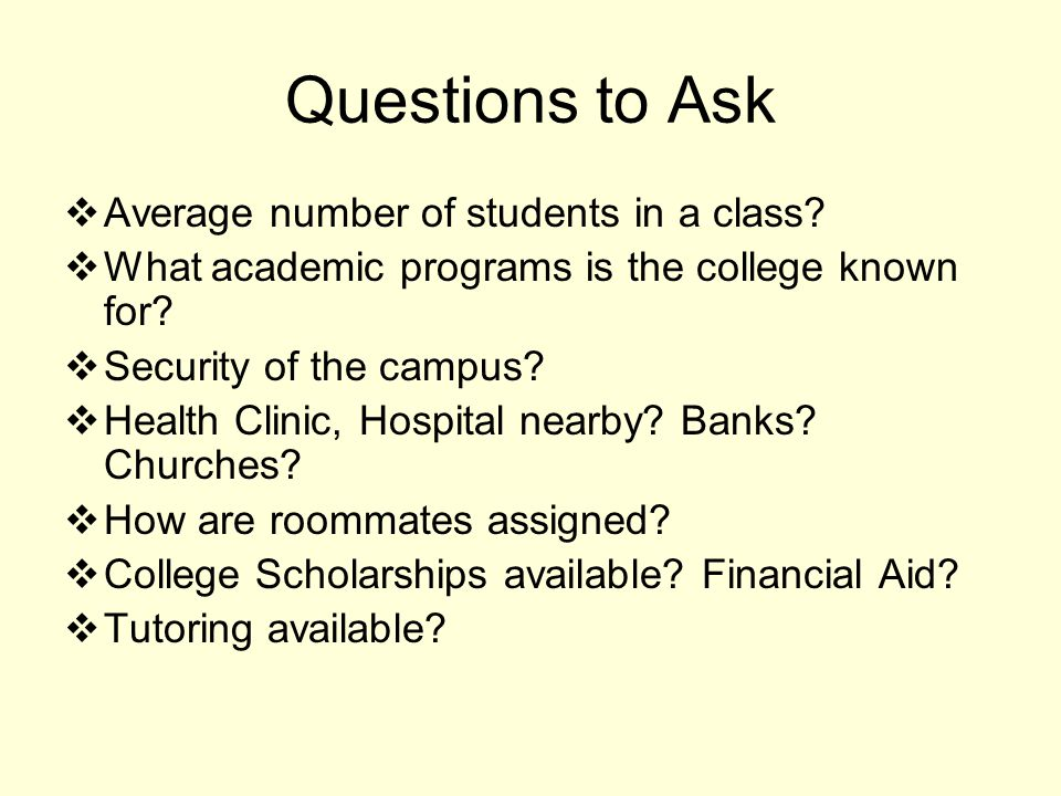 Questions to Ask  Average number of students in a class.