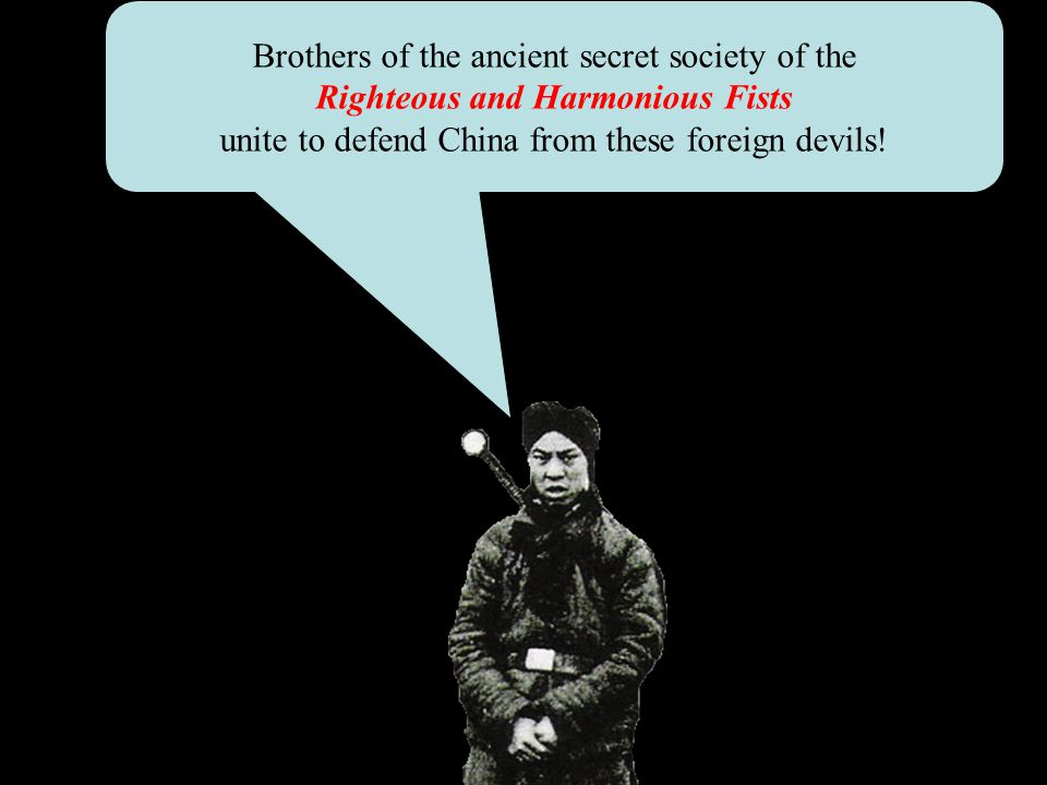 Brothers of the ancient secret society of the Righteous and Harmonious Fists unite to defend China from these foreign devils!