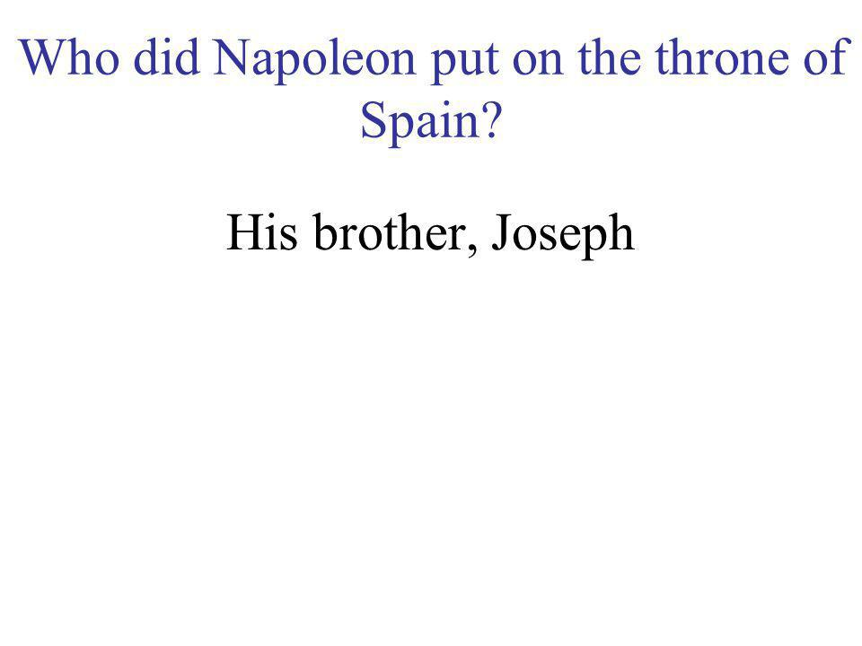 Why did the Spanish people object to Napoleon ' s troops marching through Spain? They feared Napoleon would weaken the power of the Catholic Church in