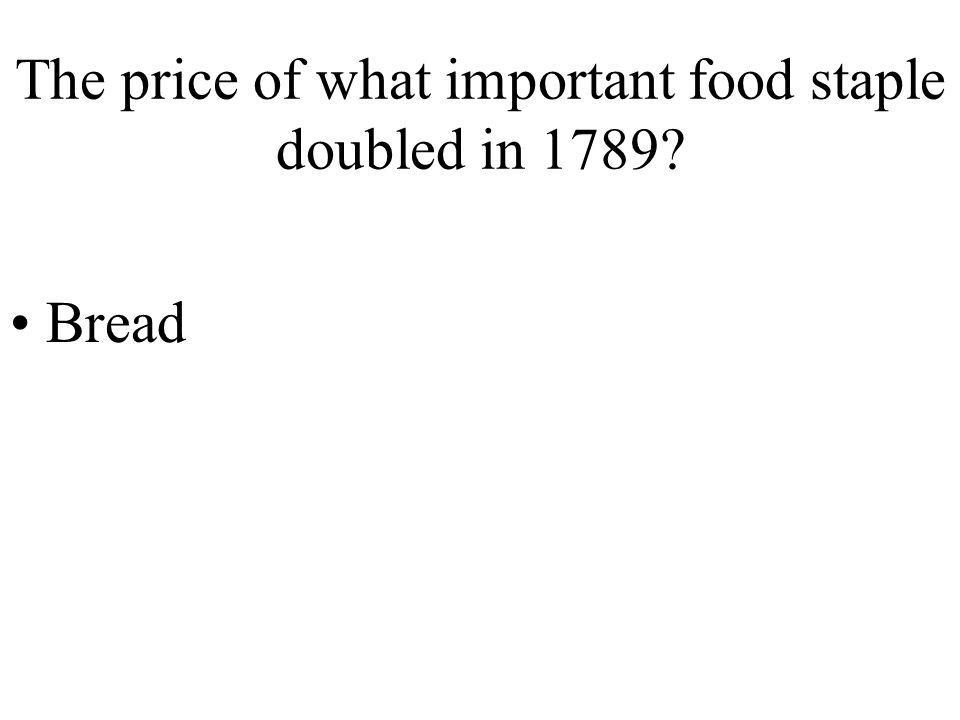 The price of what important food staple doubled in 1789? Bread