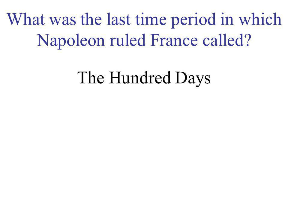 Why did Napoleon decide to return to France from exile? To overthrow Louis XVIII, who had grown unpopular as people feared he would try to turn back t