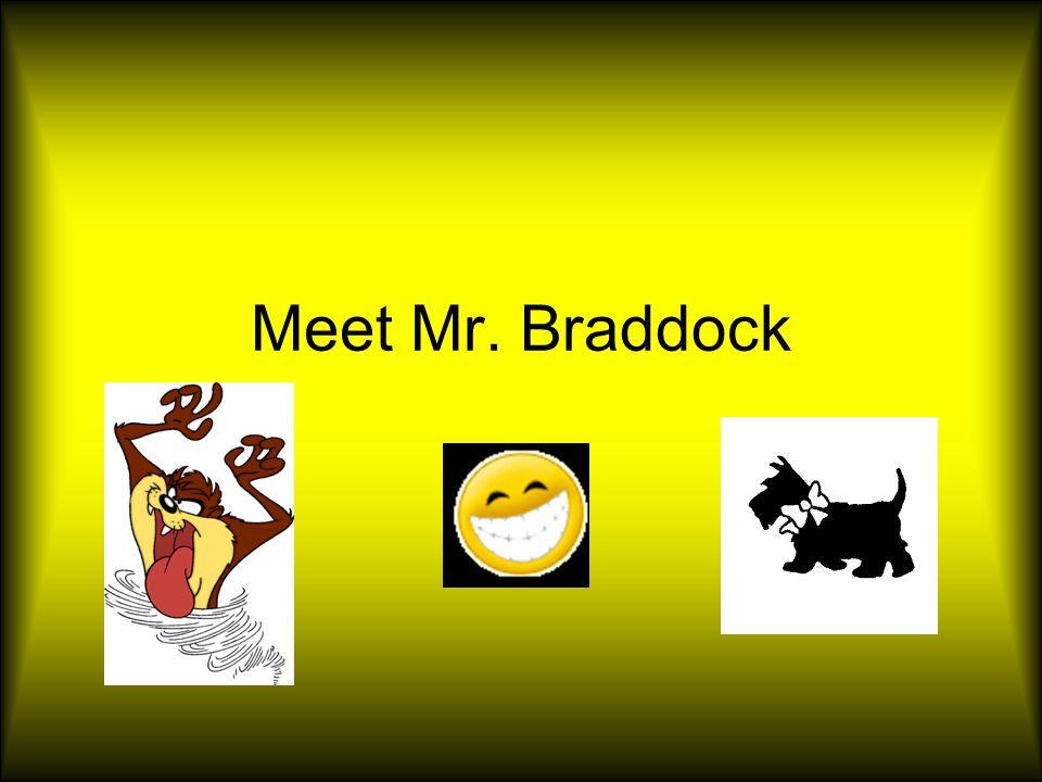 Meet Mr. Braddock