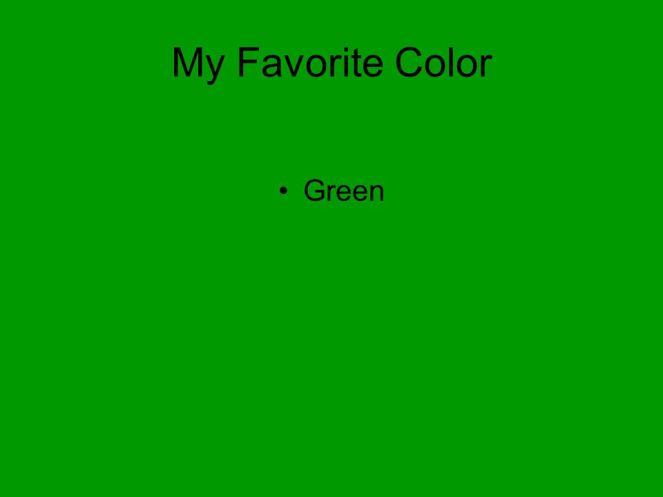 My Favorite Color Green
