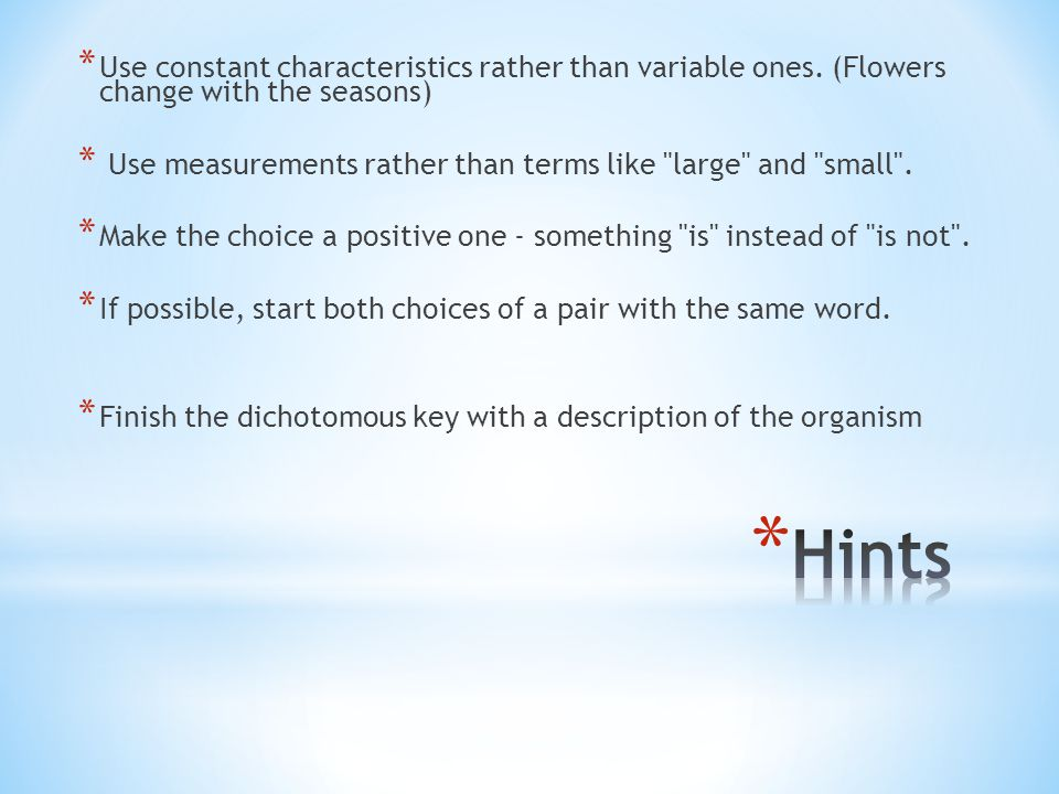 * Use constant characteristics rather than variable ones.