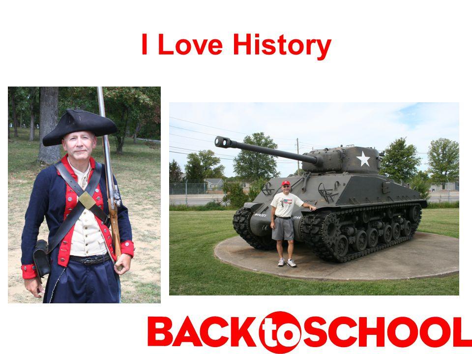 I Love History