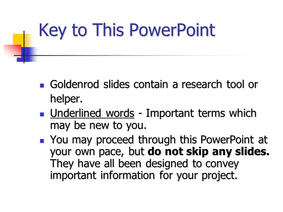 Key to This PowerPoint Goldenrod slides contain a research tool or Goldenrod slides contain a research tool orhelper. Underlined words - Important ter