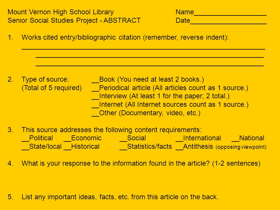 Mount Vernon High School LibraryName___________________ Senior Social Studies Project - ABSTRACTDate____________________ 1.Works cited entry/bibliogra