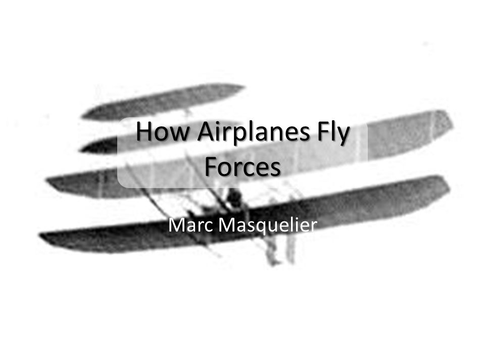 Marc Masquelier How Airplanes Fly Forces